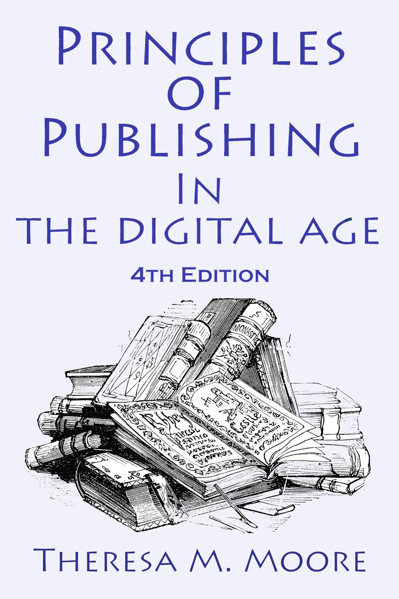 Principles of Publishing In The Digital Age 4th Edition