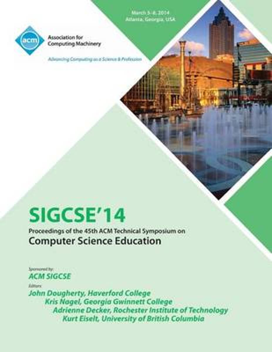 Sigsce 14 45th Technical Symposium on Computer Science Education