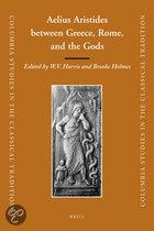 AELIUS ARISTIDES BETWEEN GREECE, ROME, AND THE GODS