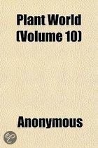 Plant World (Volume 10); a Monthly Journal of General Botany