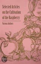 Selected Articles on the Cultivation of the Raspberry