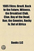 1985 Films (Study Guide): Brazil, Back To The Future, Witness, The Breakfast Club, Clue, Day Of The Dead, Ran, The Goonies, Rocky IV