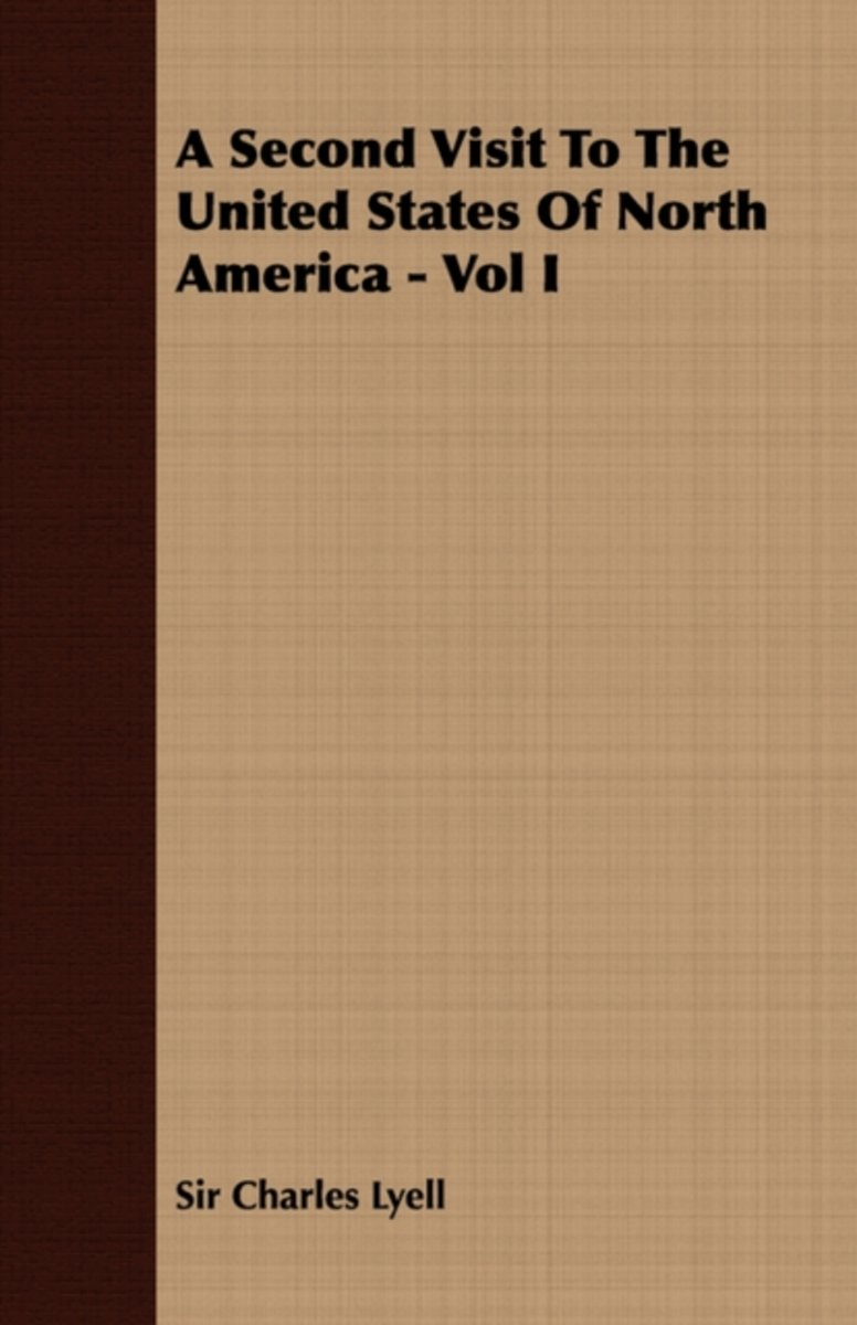 A Second Visit To The United States Of North America - Vol I