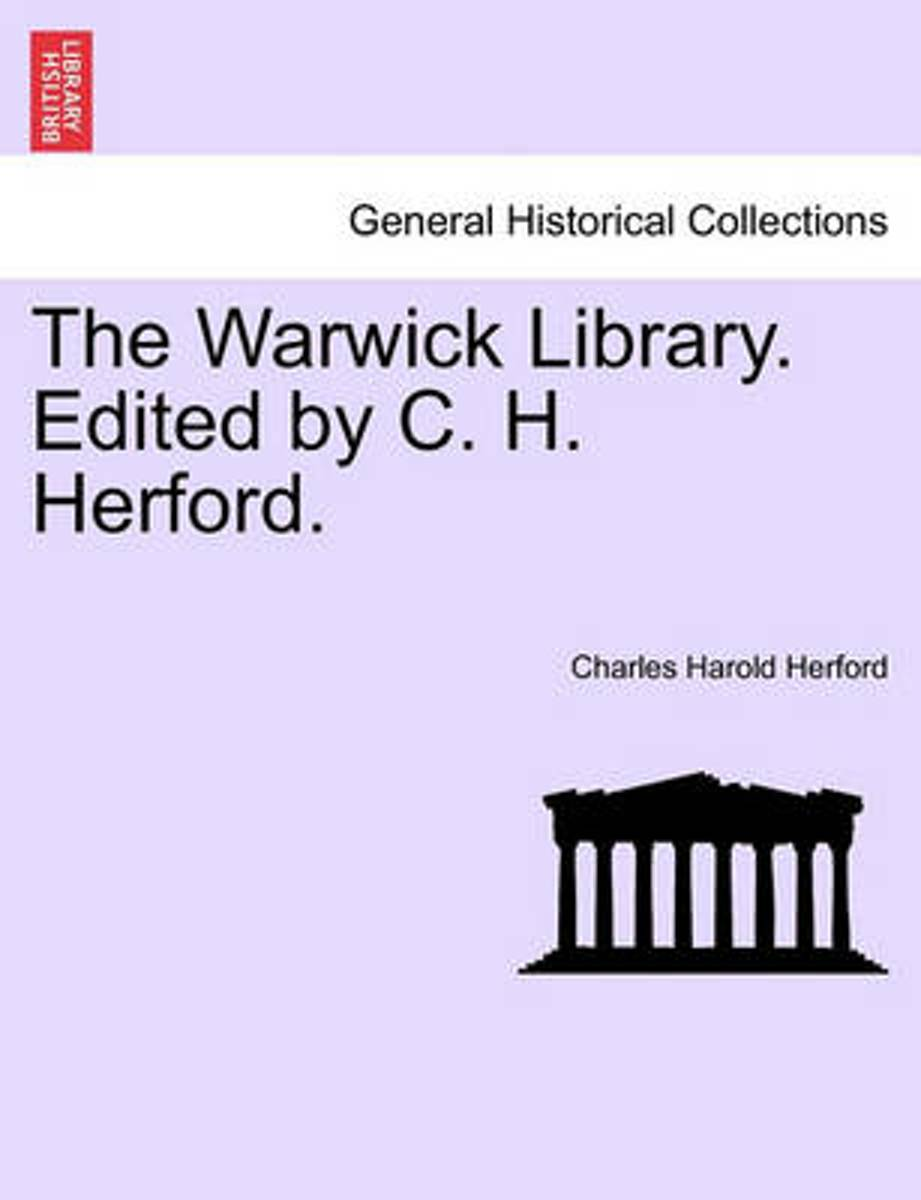 The Warwick Library. Edited by C. H. Herford.