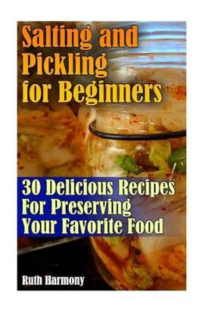 Salting and Pickling for Beginners
