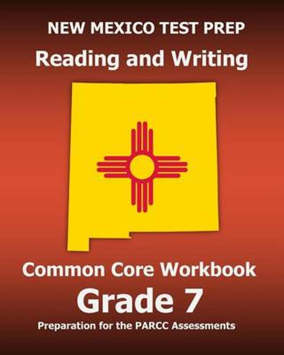 New Mexico Test Prep Reading and Writing Common Core Workbook Grade 7