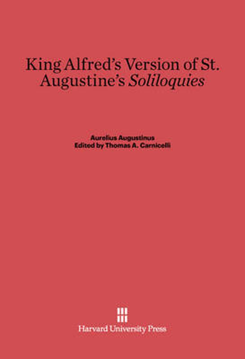 King Alfred's Version of St. Augustine's Soliloquies