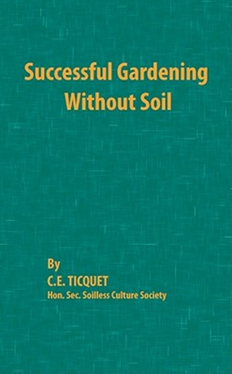 Successful Gardening Without Soil