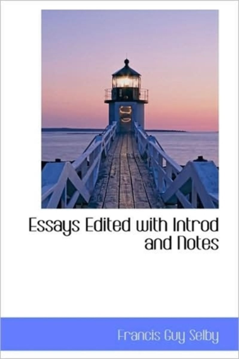 Essays Edited with Introd and Notes