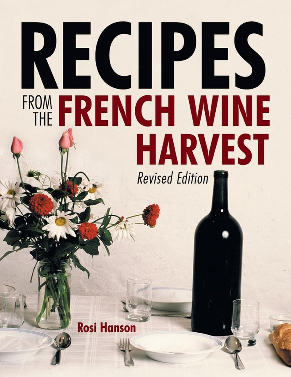 Recipes from the French Wine Harvest: Revised Edition