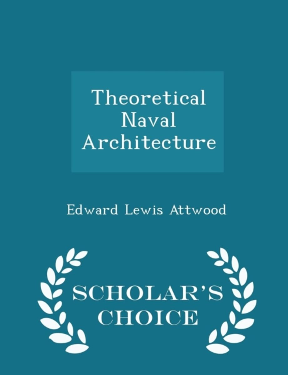 Theoretical Naval Architecture - Scholar's Choice Edition