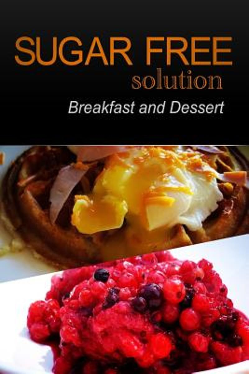 Sugar-Free Solution - Breakfast and Dessert