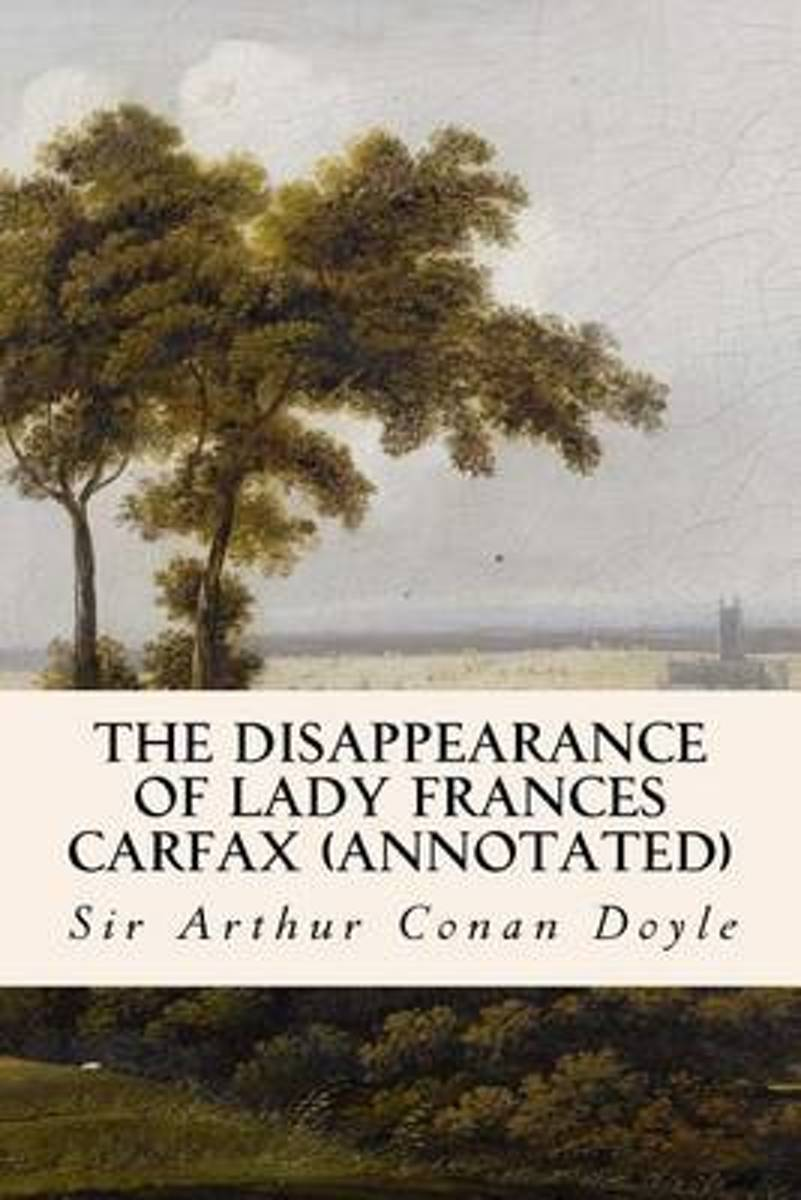 The Disappearance of Lady Frances Carfax (Annotated)