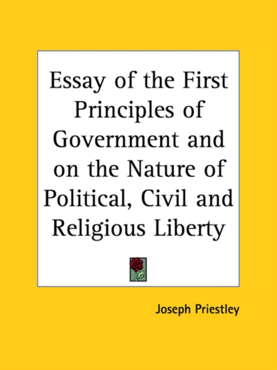 Essay of the First Principles of Government and on the Nature of Political, Civil and Religious Liberty (1748)