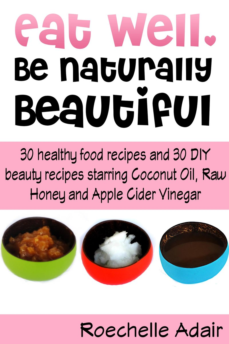 Eat Well, Be Naturally Beautiful