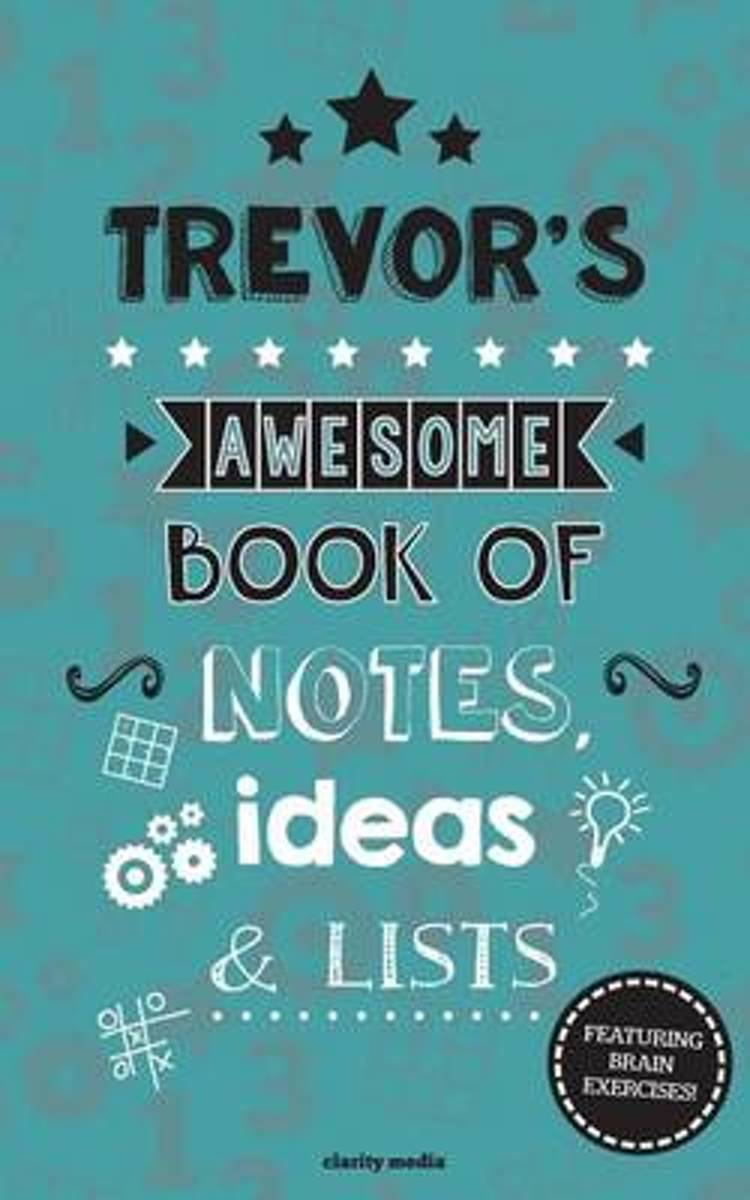 Trevor's Awesome Book of Notes, Lists & Ideas