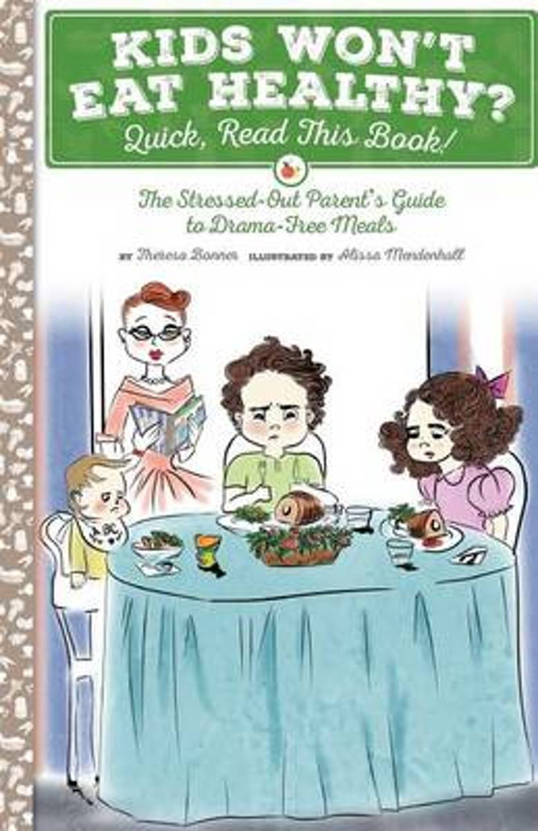 Kids Won't Eat Healthy? Quick, Read This Book!