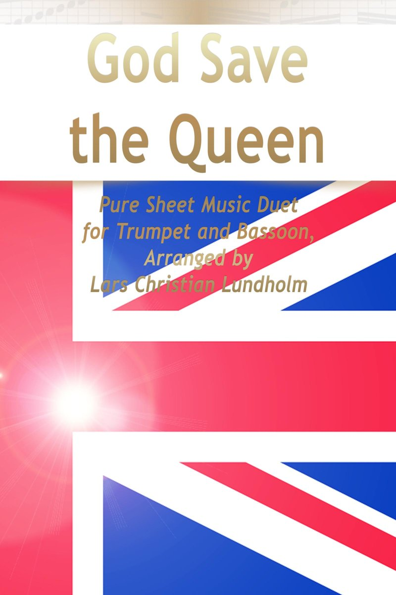 God Save the Queen Pure Sheet Music Duet for Trumpet and Bassoon, Arranged by Lars Christian Lundholm