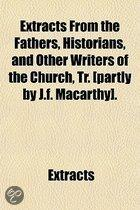 Extracts From The Fathers, Historians, And Other Writers Of The Church, Tr. [Partly By J.F. Macarthy].