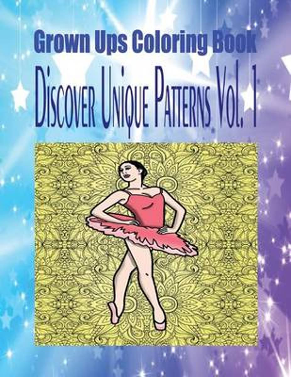 Grown Ups Coloring Book Discover Unique Patterns Vol. 1 Mandalas