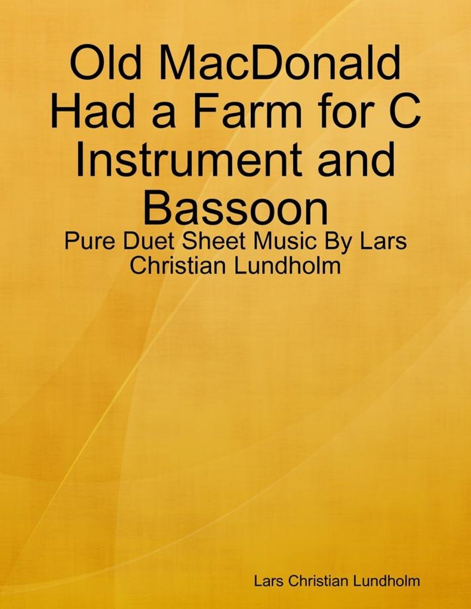 Old MacDonald Had a Farm for C Instrument and Bassoon - Pure Duet Sheet Music By Lars Christian Lundholm
