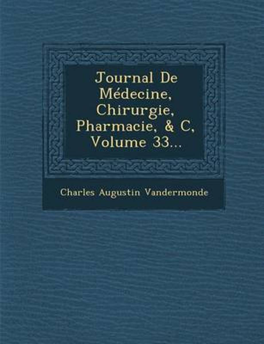 Journal de Medecine, Chirurgie, Pharmacie, & C, Volume 33...