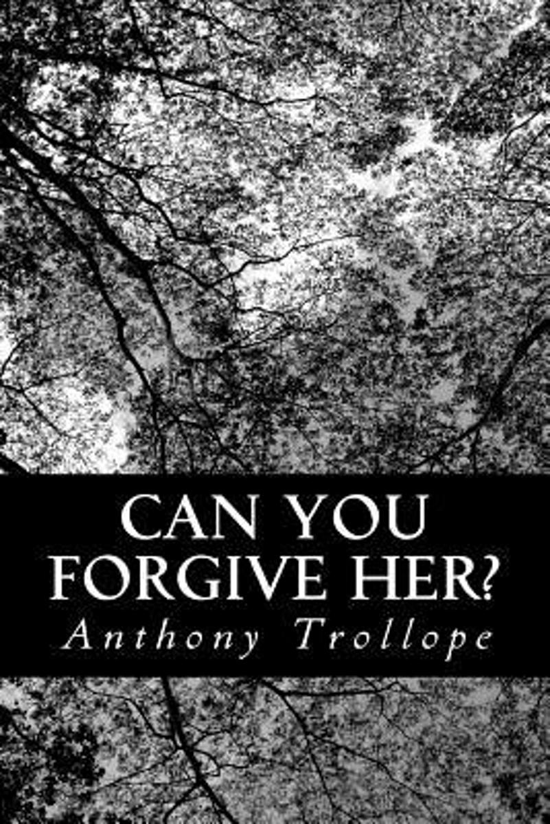 Can You Forgive Her,