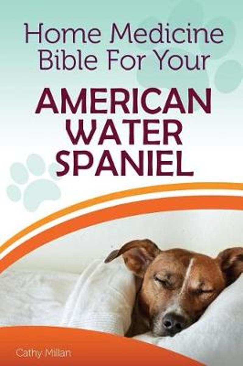 Home Medicine Bible for Your American Water Spaniel