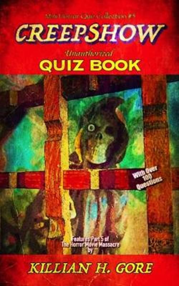 Creepshow Unauthorized Quiz Book