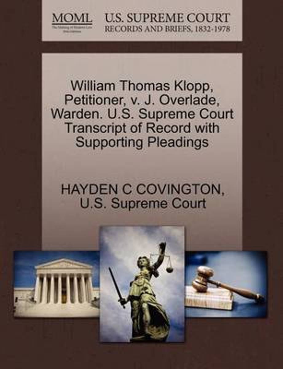William Thomas Klopp, Petitioner, V. J. Overlade, Warden. U.S. Supreme Court Transcript of Record with Supporting Pleadings