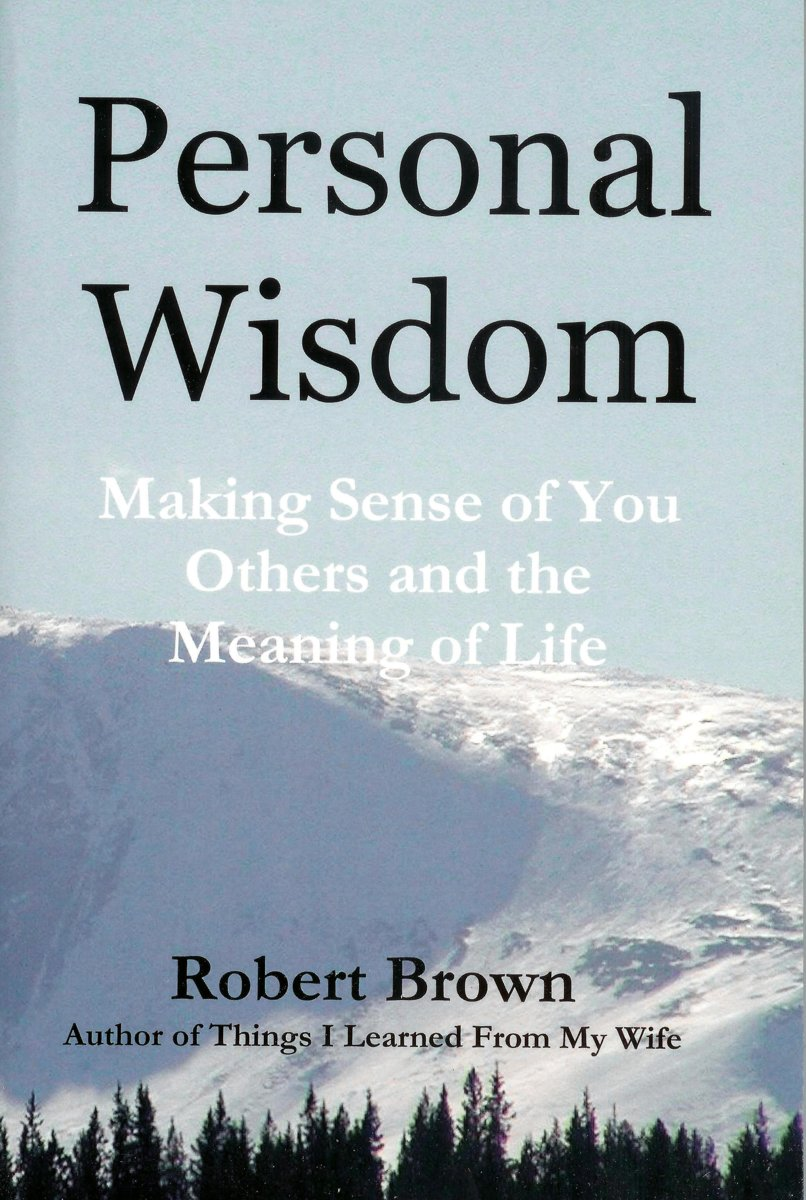 Personal Wisdom: Making Sense of You, Others and the Meaning of Life
