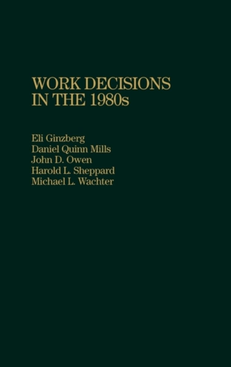 Work Decisions in the 1980s
