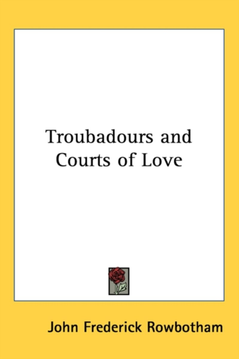 Troubadours and Courts of Love
