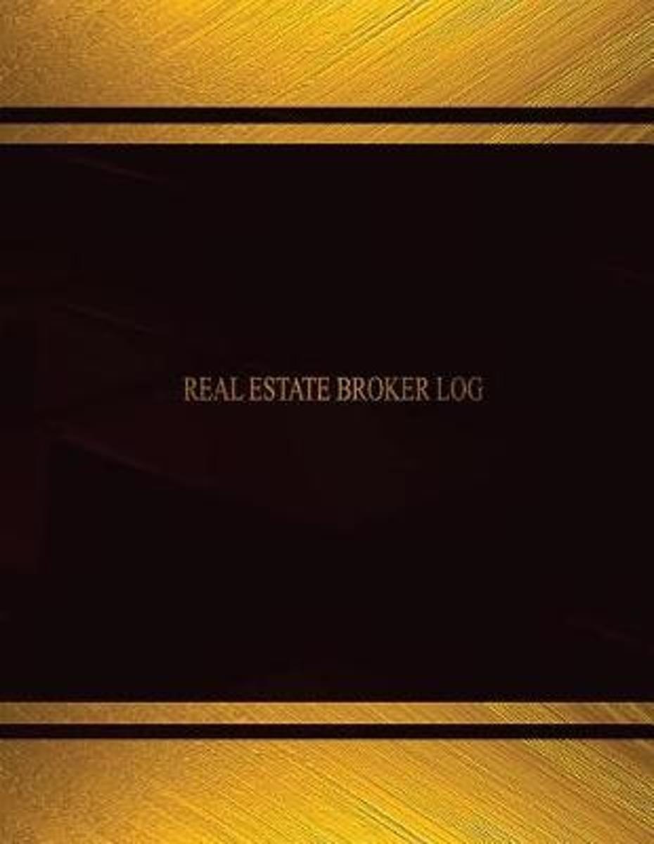 Real Estate Broker Log (Log Book, Journal - 125 Pgs, 8.5 X 11 Inches)