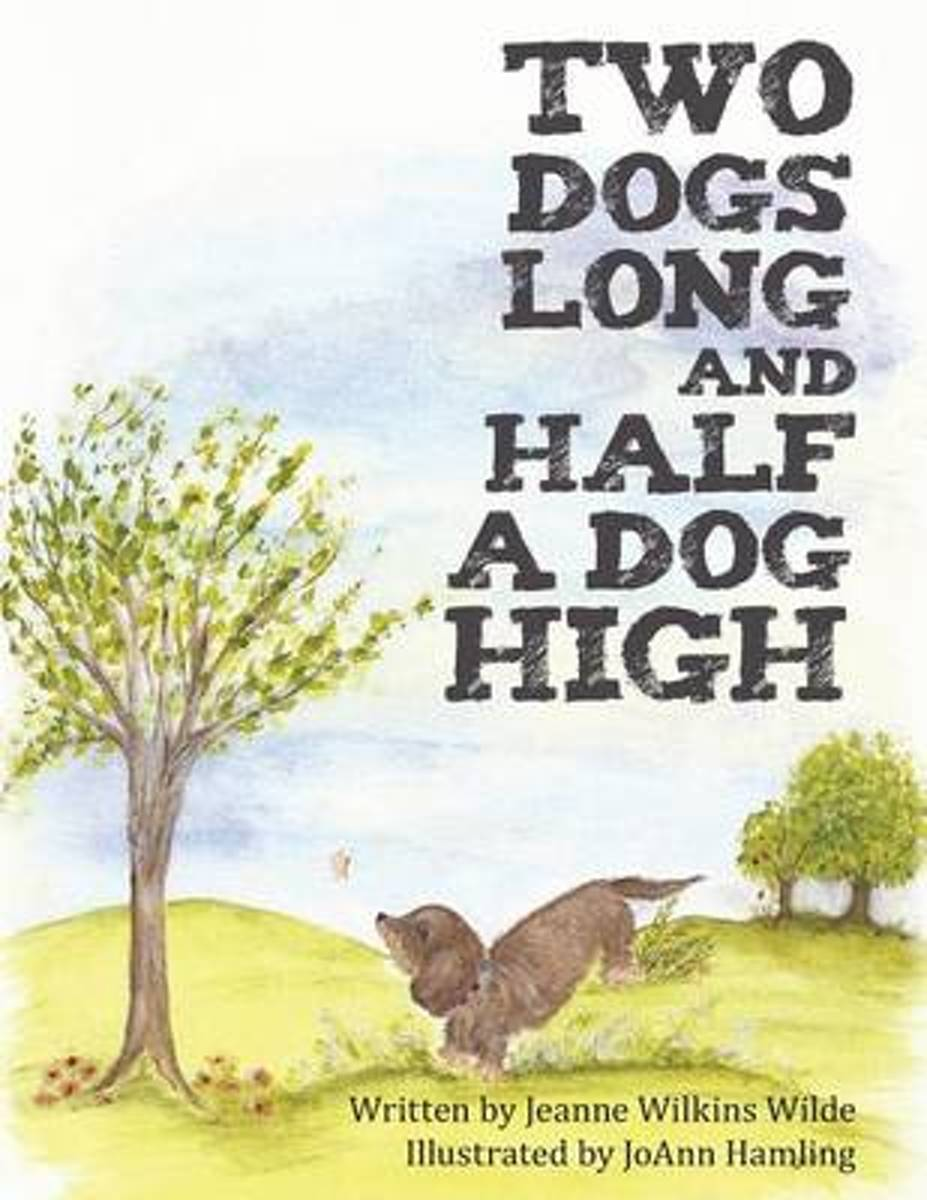 Two Dogs Long and Half a Dog High