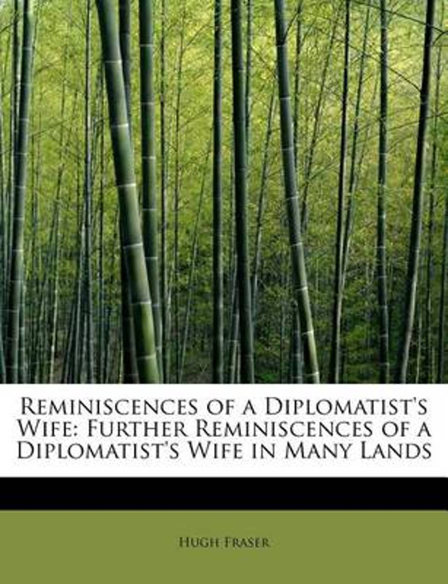 Reminiscences of a Diplomatist's Wife