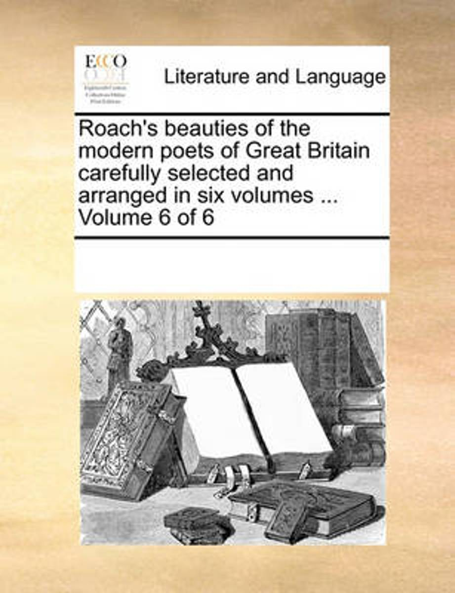 Roach's Beauties of the Modern Poets of Great Britain Carefully Selected and Arranged in Six Volumes ... Volume 6 of 6