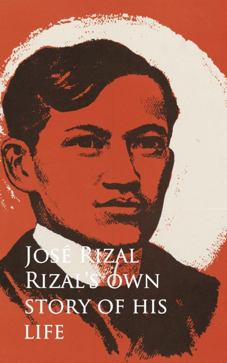Rizal's own Story of his Life