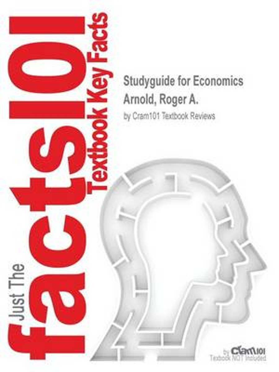 Studyguide for Economics by Arnold, Roger A., ISBN 9781133189756