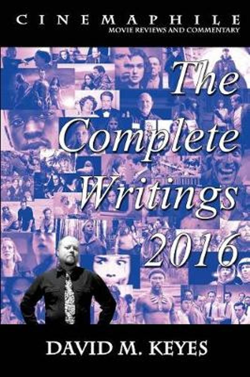 Cinemaphile - The Complete Writings 2016
