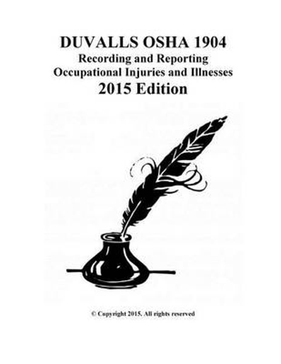 Duvalls OSHA 1904 Recording and Reporting Occupational Injuries and Illnesses
