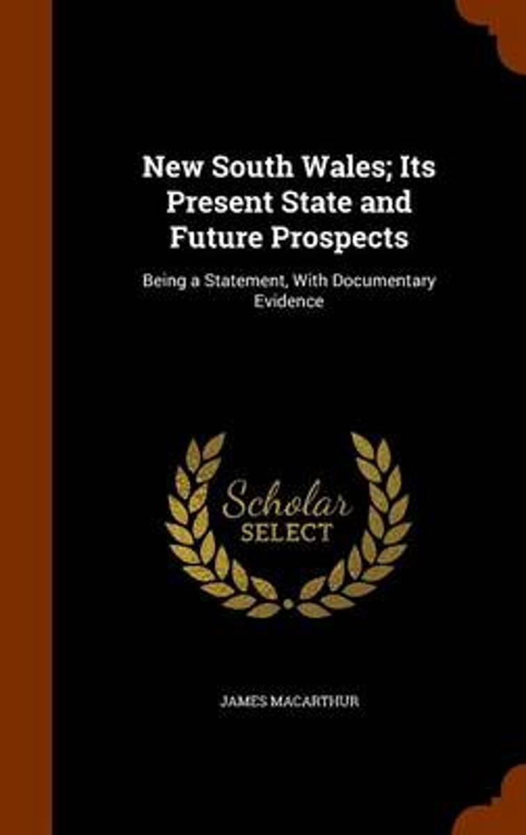 New South Wales; Its Present State and Future Prospects