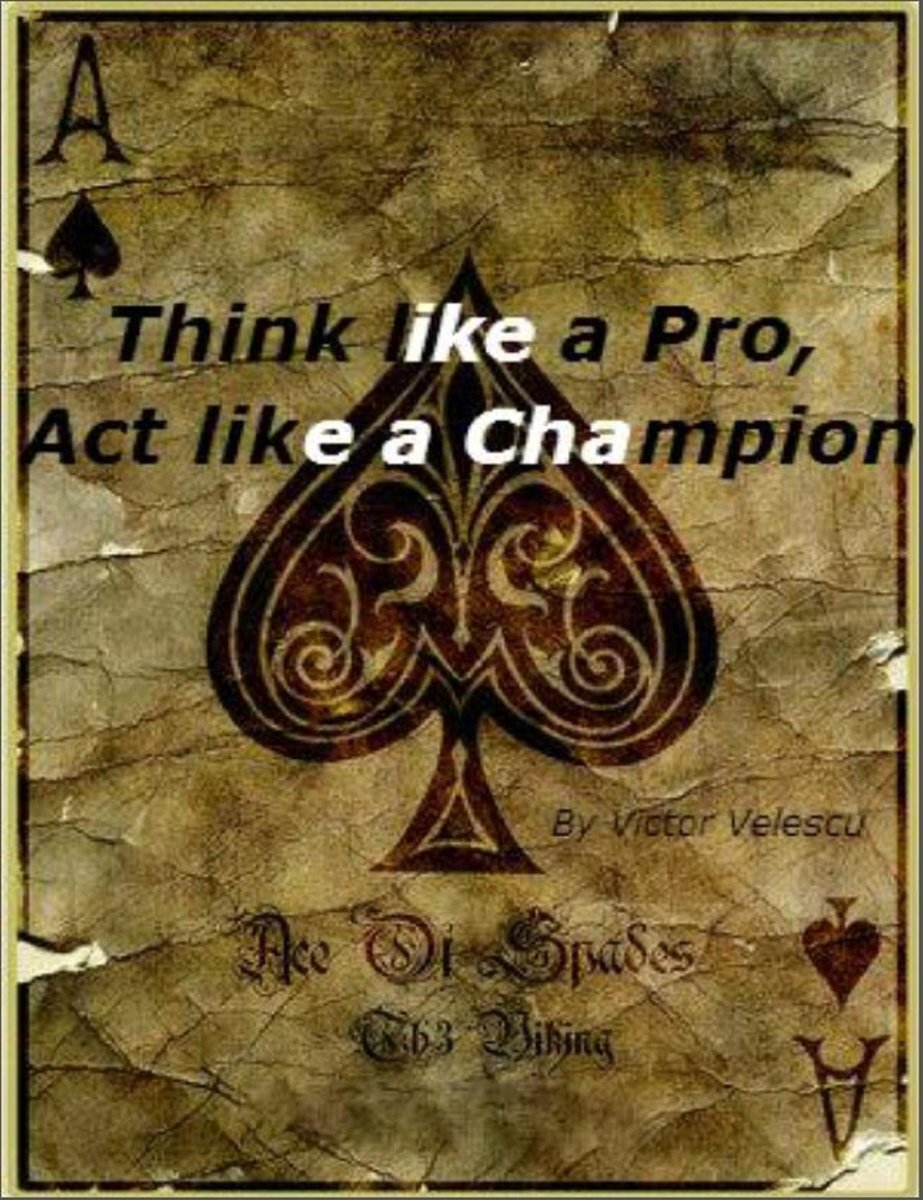 """Think Like A Pro, Act Like A Champion""""; Most Powerful Poker No-Limit Cash Games Strategies"""