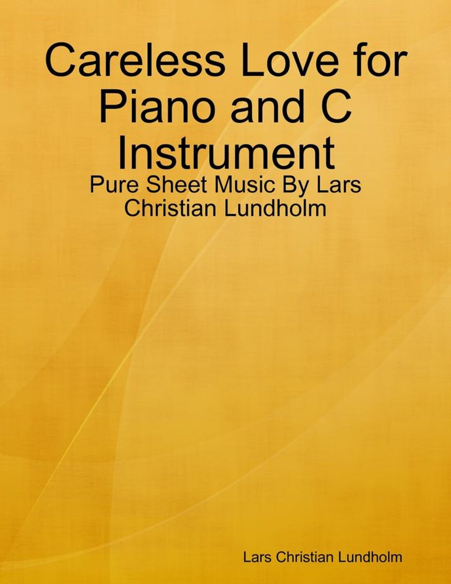 Careless Love for Piano and C Instrument - Pure Sheet Music By Lars Christian Lundholm