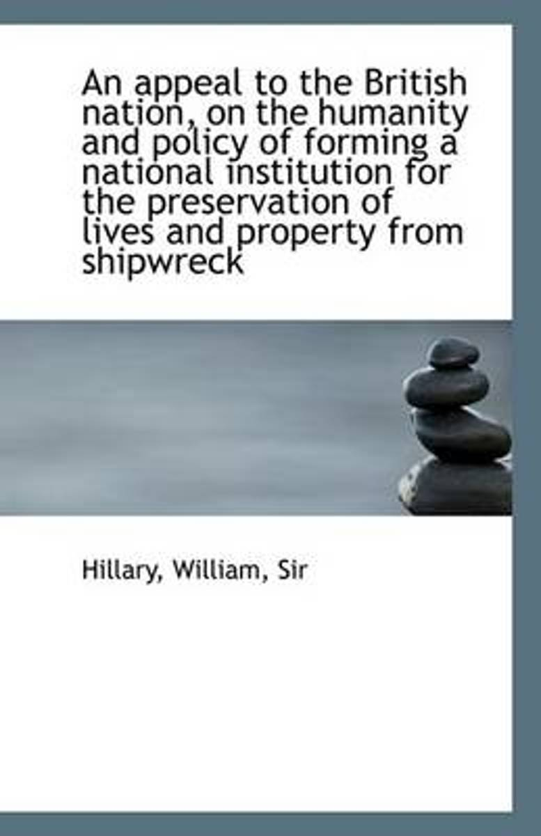 An Appeal to the British Nation, on the Humanity and Policy of Forming a National Institution for Th