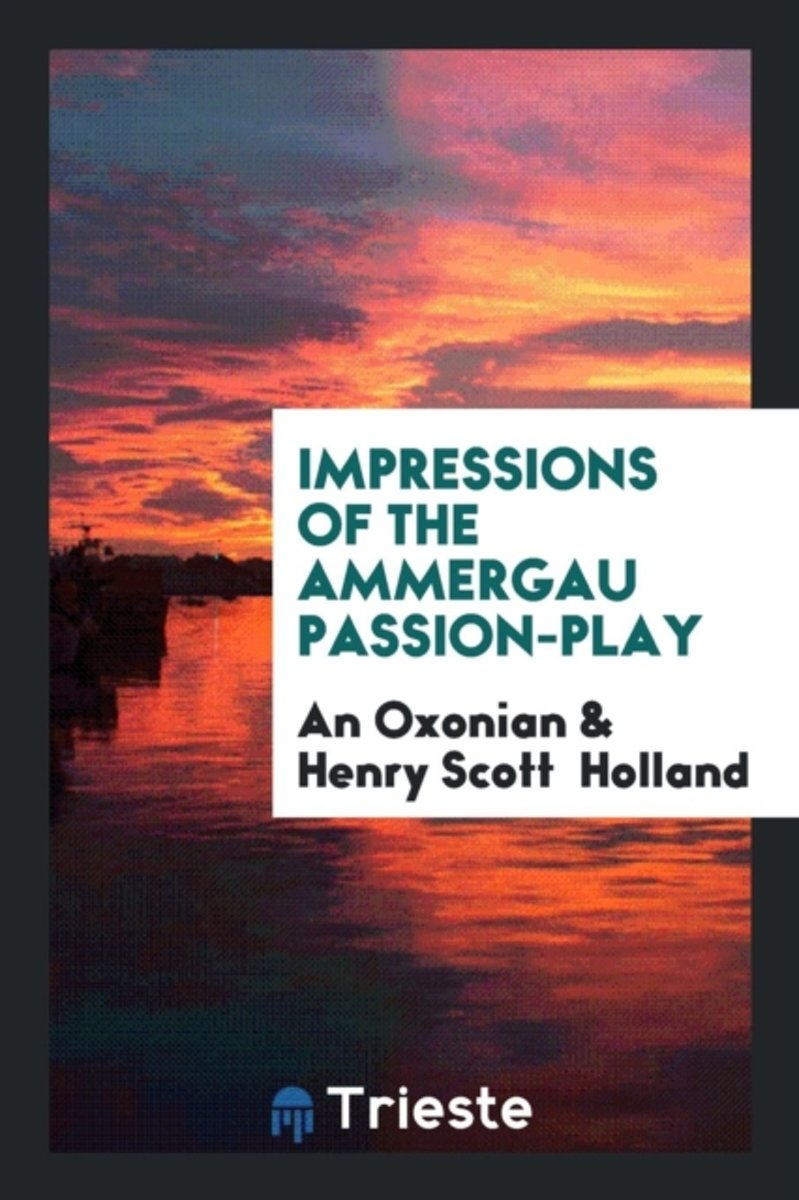 Impressions of the Ammergau Passion-Play