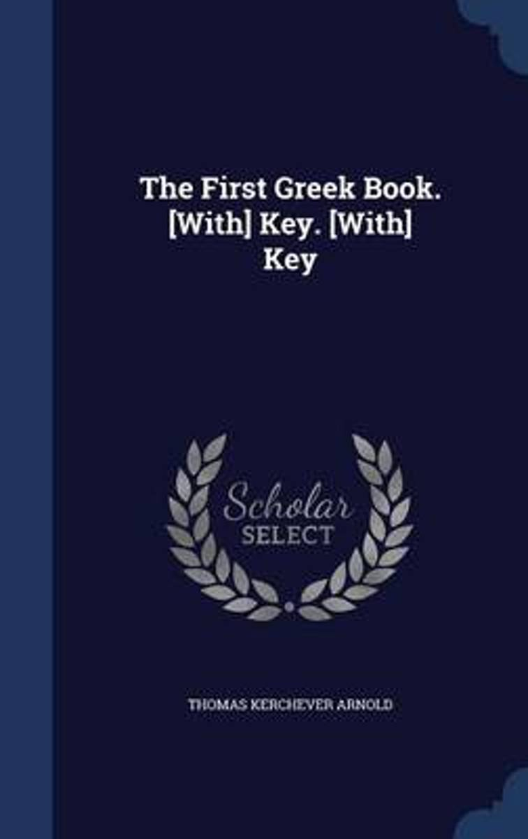 The First Greek Book. [With] Key. [With] Key