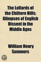 The Lollards Of The Chiltern Hills; Glimpses Of English Dissent In The Middle Ages
