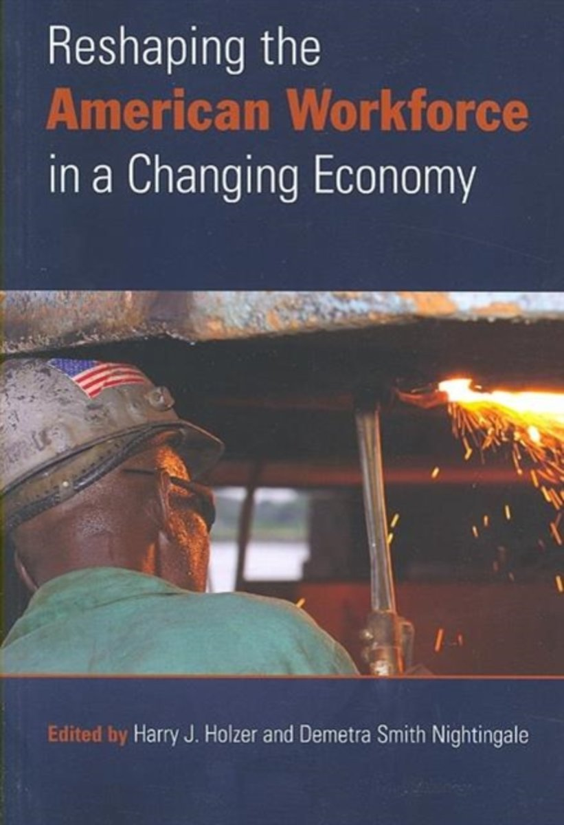Reshaping the American Workforce in a Changing Economy
