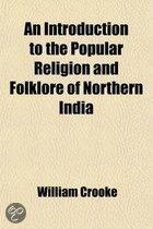 An Introduction To The Popular Religion And Folklore Of Northern India